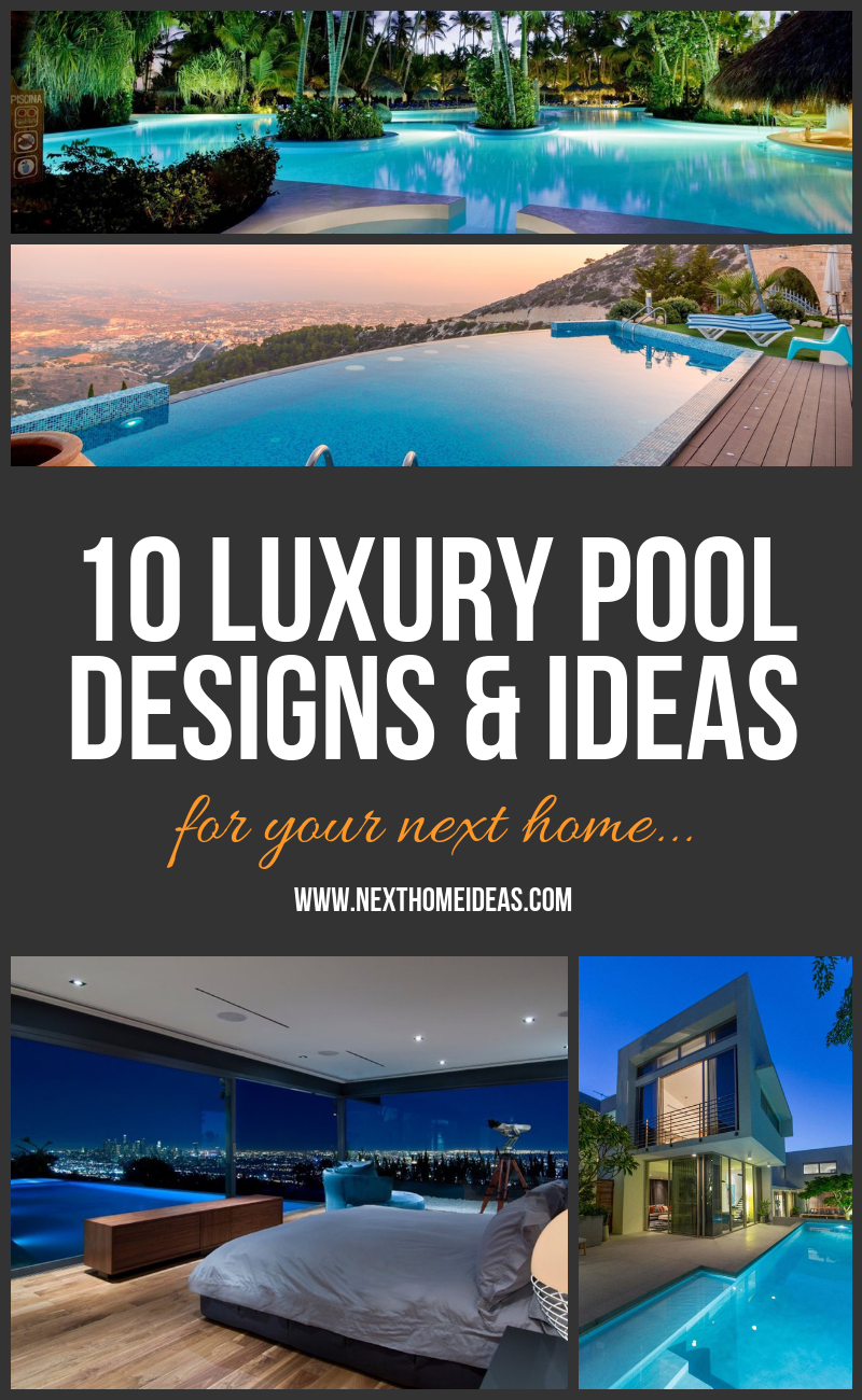 10 Luxury Pool Designs & Ideas For Your Next Home